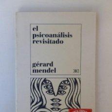 Libros de segunda mano: EL PSICOANÁLISIS REVISITADO - GÉRARD MENDEL - ED. SIGLO XXI. 199PP. Lote 65067991