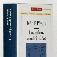 Libros de segunda mano: PÁVLOV, IVÁN P.: LOS REFLEJOS CONDICIONADOS (CÍRCULO DE LECTORES) (CB). Lote 65900578