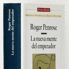 Libros de segunda mano: PENROSE, ROGER: LA NUEVA MENTE DEL EMPERADOR (CÍRCULO DE LECTORES) (CB). Lote 65900694