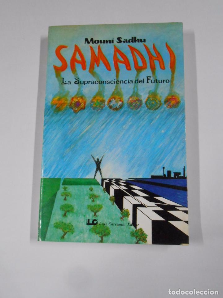 SAMADHI, LA SUPRACONSCIENCIA DEL FUTURO. - SADHU, MOUNI. TDK57 (Libros de Segunda Mano - Pensamiento - Psicología)