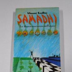 Libros de segunda mano: SAMADHI, LA SUPRACONSCIENCIA DEL FUTURO. - SADHU, MOUNI. TDK57. Lote 66468854