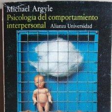 Libros de segunda mano: PSICOLOGÍA DEL COMPORTAMIENTO INTERPERSONAL. ARGYLE, MICHAEL. Lote 66960194