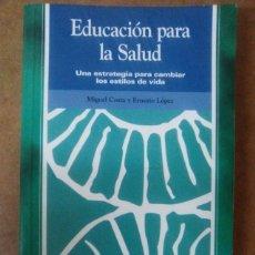 Libros de segunda mano: EDUCACION PARA LA SALUD (MIGUEL COSTA / ERNESTO LOPEZ) - PIRAMIDE . Lote 67054666