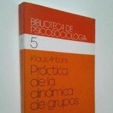 Libros de segunda mano: PRACTICA DE LA DINAMICA DE GRUPOS (KLAUS ANTONS) - ED. HERDER. Lote 67054890