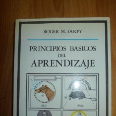 Libros de segunda mano: TARPY, ROGER M. PRINCIPIOS BÁSICOS DEL APRENDIZAJE . Lote 67083773