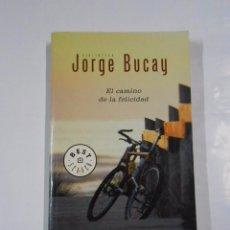 Libros de segunda mano: EL CAMINO DE LA FELICIDAD. - BUCAY, JORGE. TDK35. Lote 67487421