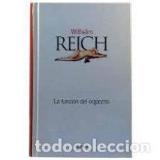 Libros de segunda mano: LA FUNCION DEL ORGASMO,WILHELM REICH,EL PAIS. Lote 295415733