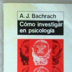 Libros de segunda mano: CÓMO INVESTIGAR EN PSICOLOGÍA - A. J. BACHRACH - ED. MORATA 1994 - VER INDICE. Lote 67744357