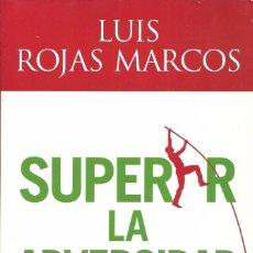 Libros de segunda mano: LUIS ROJAS MARCOS-SUPERAR LA ADVERSIDAD:EL PODER DE LA RESILIENCIA.ESPASA LIBROS.2010.. Lote 67746161
