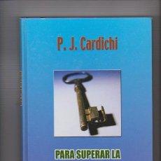 Second hand books - PARA SUPERAR LA DEPRESION - P. J. CARDICHI - PEOPLE FACTORY, ED. 2005 - 68382517
