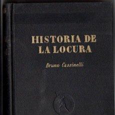 Libros de segunda mano: CASSINELLI : HISTORIA DE LA LOCURA (IBERIA, 1942) . Lote 68657225