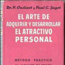 Libros de segunda mano: PAUL JAGOT : EL ARTE DE ADQUIRIR Y DESARROLLAR EL ATRACTIVO PERSONAL (IBERIA, 1958). Lote 68672101