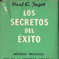 Libros de segunda mano: PAUL JAGOT : LOS SECRETOS DEL ÉXITO (IBERIA, 1950). Lote 68672249