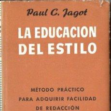 Libros de segunda mano: PAUL JAGOT : LA EDUCACIÓN DEL ESTILO (IBERIA, 1959). Lote 68672365