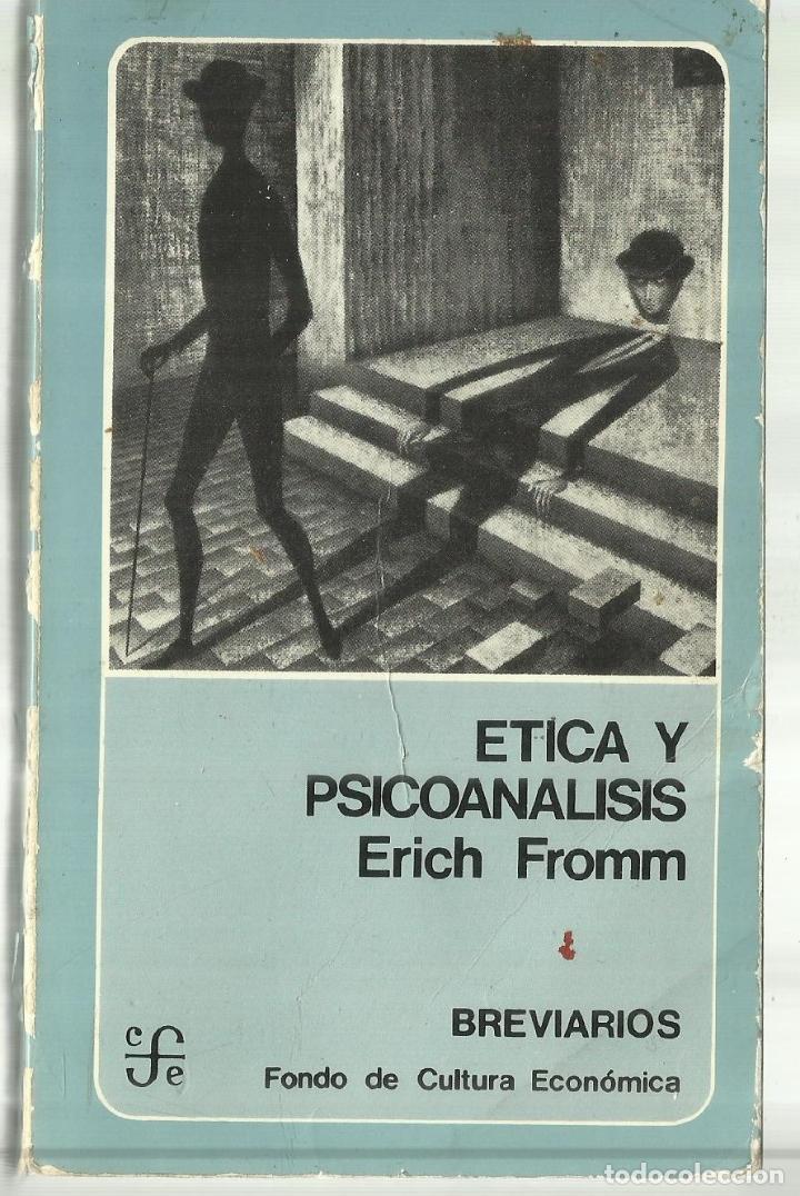 ÉTICA Y PSICOANÁLISIS. ERICH FROMM. FONDO DE CULTURA. MÉXICO. 1981 (Libros de Segunda Mano - Pensamiento - Psicología)