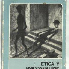 Libros de segunda mano: ÉTICA Y PSICOANÁLISIS. ERICH FROMM. FONDO DE CULTURA. MÉXICO. 1981. Lote 68720665