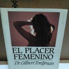 Libros de segunda mano: EL PLACER FEMENINO. DR. GILBERT TORDJMAN. Lote 70203785