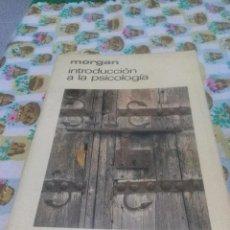 Libros de segunda mano: INTRODUCCIÓN A LA PSICOLOGÍA. MORGAN. EDITADO POR AGUILAR. EST1B4. Lote 70318741