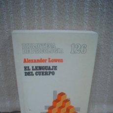 Libros de segunda mano: ALEXANDER LOWEN: EL LENGUAJE DEL CUERPO. Lote 70449957