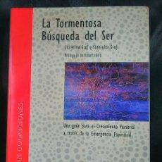 Libros de segunda mano: LA TORMENTOSA BÚSQUEDA DEL SER.CRISTINA Y STANISLAV GROF. EMERGENCIA ESPIRITUAL. Lote 70458338