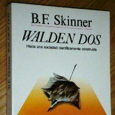 Libros de segunda mano: WALDEN DOS POR B. F. SKINNER DE ED. MARTÍNEZ ROCA EN BARCELONA 2002. Lote 113481319