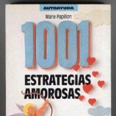 Libros de segunda mano: 1001 ESTRATEGIAS AMOROSAS - COMO HACERSE IRRESISTIBLE PARA EL SEXO OPUESTO (1993). Lote 71711034