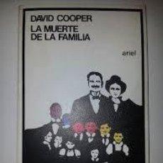 Libros de segunda mano: COOPER, DAVID. LA MUERTE DE LA FAMILIA.(ARIEL, 1976) [PSIQUIATRÍA - PSICOLOGIA - ANTIPSIQUIATRÍA]. Lote 71736515