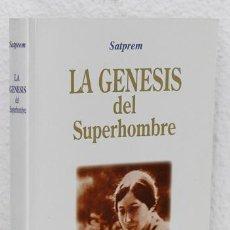 Libros de segunda mano: SATPREM: LA GÉNESIS DEL SUPERHOMBRE (INSTITUTO DE INVESTIGACIONES EVOLUTIVAS) (CB). Lote 76564057