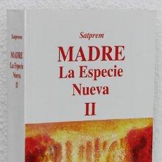 Libros de segunda mano: SATPREM: MADRE. LA ESPECIE NUEVA, II (INSTITUTO DE INVESTIGACIONES EVOLUTIVAS) (CB). Lote 72952543