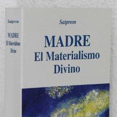 Libros de segunda mano: SATPREM: MADRE. EL MATERIALISMO DIVINO (INSTITUTO DE INVESTIGACIONES EVOLUTIVAS) (CB). Lote 72952991