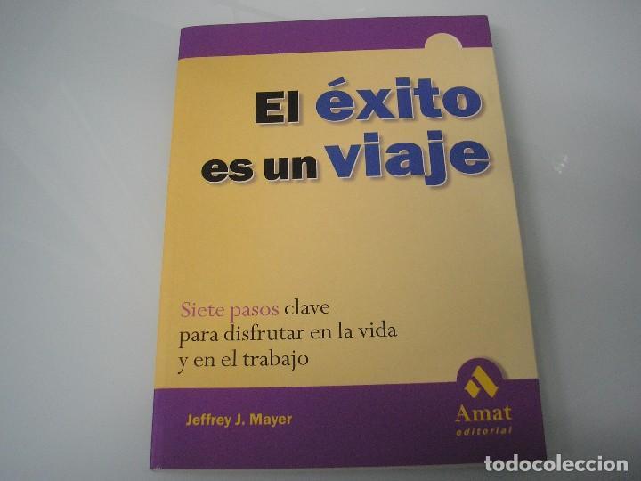 EL ÉXITO ES UN VIAJE - JEFFREY J. MAYER - AMAT EDITORIAL - 2000 - AUTOAYUDA (Libros de Segunda Mano - Pensamiento - Psicología)