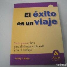 Libros de segunda mano: EL ÉXITO ES UN VIAJE - JEFFREY J. MAYER - AMAT EDITORIAL - 2000 - AUTOAYUDA. Lote 73416795