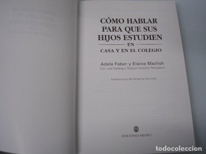 Libros de segunda mano: Cómo hablar para que sus hijos estudien en casa y en el colegio - A. Faber y E. Mazlish - Medici - Foto 3 - 73419955