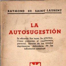Libros de segunda mano: R. DE SAINT LAURENT : LA AUTOSUGESTIÓN (AURANEL, 1948). Lote 73522979