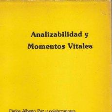 Libros de segunda mano: ANALIZABILIDAD Y MOMENTOS VITALES / CARLOS ALBERTO PAZ / NAU LLIBRES / 1980. Lote 73699835