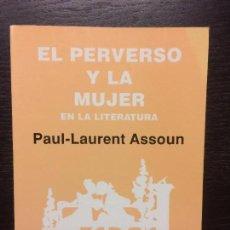 Libros de segunda mano: EL PERVERSO Y LA MUJER EN LA LITERATURA, PAUL LAURENT ASSOUN. Lote 74178203