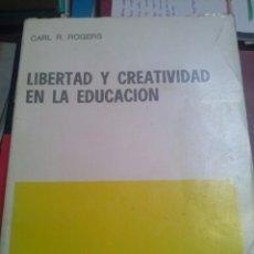 Libros de segunda mano: LIBERTAD Y CREATIVIDAD EN LA EDUCACIÓN,CARL R. ROGERS. Lote 74289483