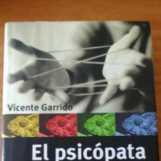 Libros de segunda mano: EL PSICÓPATA (VICENTE GARRIDO, 2000) (CÍRCULO - 2001) +410 PÁGS. - TAPA DURA + SOBRECUBIERTA. Lote 74465367