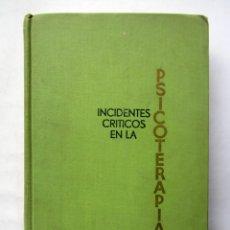 Libros de segunda mano: INCIDENTES CRÍTICOS EN LA PSICOTERAPIA. STANLEY W. STANDAL, RAYMOND J. CORSINI. Lote 74433594