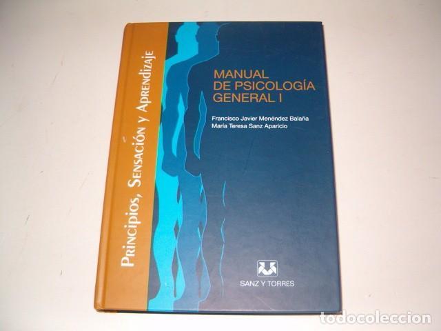 MANUAL DE PSICOLOGÍA GENERAL I. PRINCIPIOS, SENSACIÓN Y APRENDIZAJE. RM78721. (Libros de Segunda Mano - Pensamiento - Psicología)