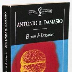 Libros de segunda mano: DAMASIO, ANTONIO R.: EL ERROR DE DESCARTES (CRÍTICA) (CB). Lote 75162335