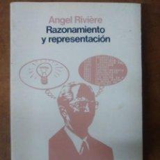 Libros de segunda mano: RAZONAMIENTO Y REPRESENTACION (ANGEL RIVIERE) - SIGLO XXI DE EDITORES. Lote 75163595