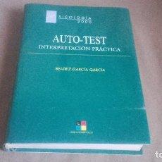 Libros de segunda mano: AUTO-TEST. INTERPRETACION PRACTICA .BEATRIZ GARCIA GARCIA . PSICOLOGIA 2000. Lote 75498227