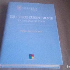 Libros de segunda mano: EQUILIBRIO CUERPO-MENTE. LA ALEGRÍA DE VIVIR - CALVO OCAMPO, FABIOLA. Lote 75498407