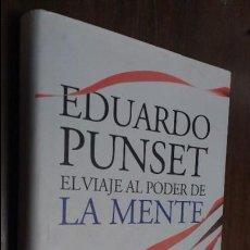 Libros de segunda mano: EDUARDO PUNSET 2010 EL VIAJE AL PODER DE LA MENTE. Lote 75684295