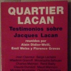 Libros de segunda mano: QUARTIER LACAN. TESTIMONIOS SOBRE JACQUES LACAN. DIDIER-WEILL, ALAIN ET AL. TRAD. HORACIO PONS.. Lote 75926499