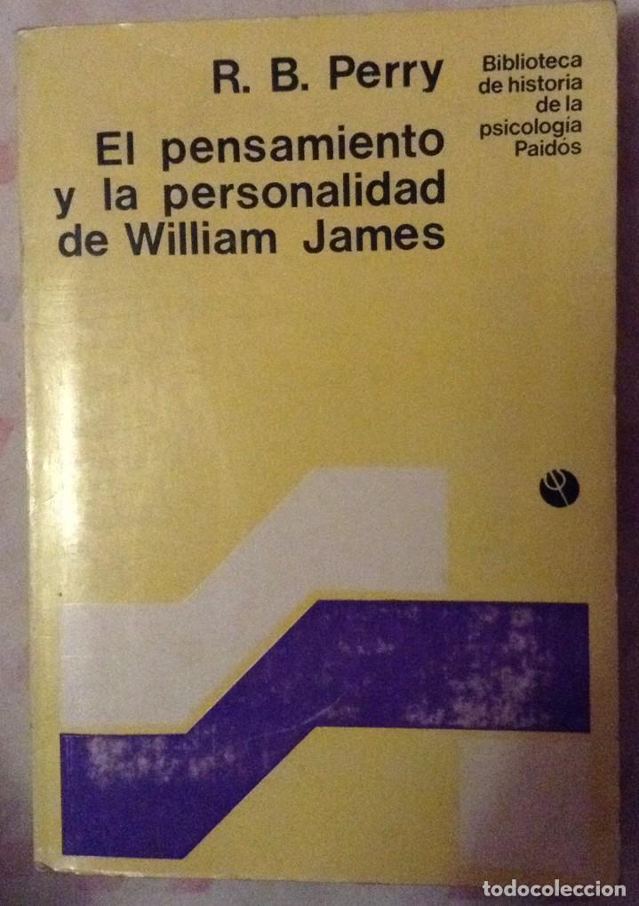 EL PENSAMIENTO Y LA PERSONALIDAD DE WILLIAM JAMES. PERRY, R. B. TRAD. EDUARDO J. PRIETO (Libros de Segunda Mano - Pensamiento - Psicología)