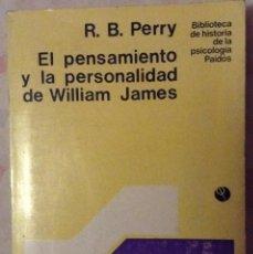 Libros de segunda mano: EL PENSAMIENTO Y LA PERSONALIDAD DE WILLIAM JAMES. PERRY, R. B. TRAD. EDUARDO J. PRIETO. Lote 76048391