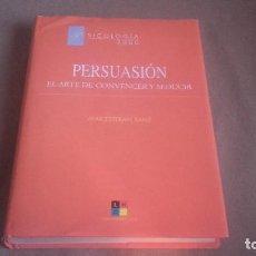 Libros de segunda mano: PERSUASIÓN. EL ARTE DE CONVENCER Y SEDUCIR - ESTEBAN SANZ, MAR. Lote 76184159