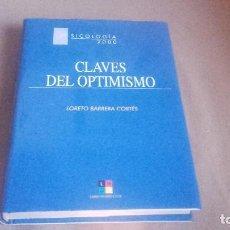 Libros de segunda mano: CLAVES DEL OPTIMISMO (MADRID, 2000) LORETO BARRERA CORTES. Lote 76184219